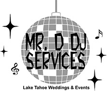 Mr. D DJ Services Lake Tahoe